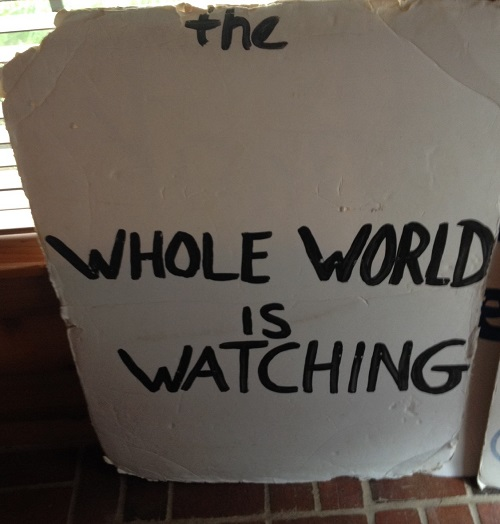 The Whole World is Watching
